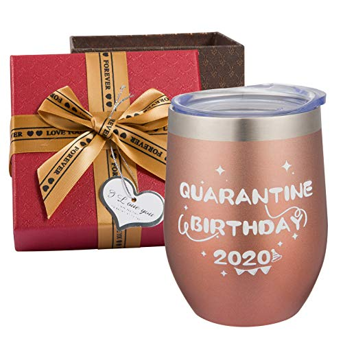 Quarantine Birthday 2020 Novelty Tumbler Mug with Present Box- 12oz Stainless Steel Vacuum Insulated Wine Tumbler Rose Gold Social Distance Quarantine Present Funny Wine Glass Personalized Present