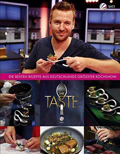 THE TASTE - Die besten Rezepte aus Deutschlands größter Kochshow: Das Siegerbuch 2014