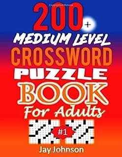 200+ MEDIUM LEVEL Crossword Puzzle Book for Adults: A Unique Extra-Large Print Crossword Puzzle Book For Seniors: An Easy To Read Crossword Puzzle ... 1! (MEDIUM LEVEL CW Puzzles for Seniors)