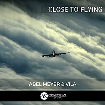 Close To Flying