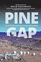 Pine Gap: Close to God's Ear: Nsa Eavesdropping Memoirs
