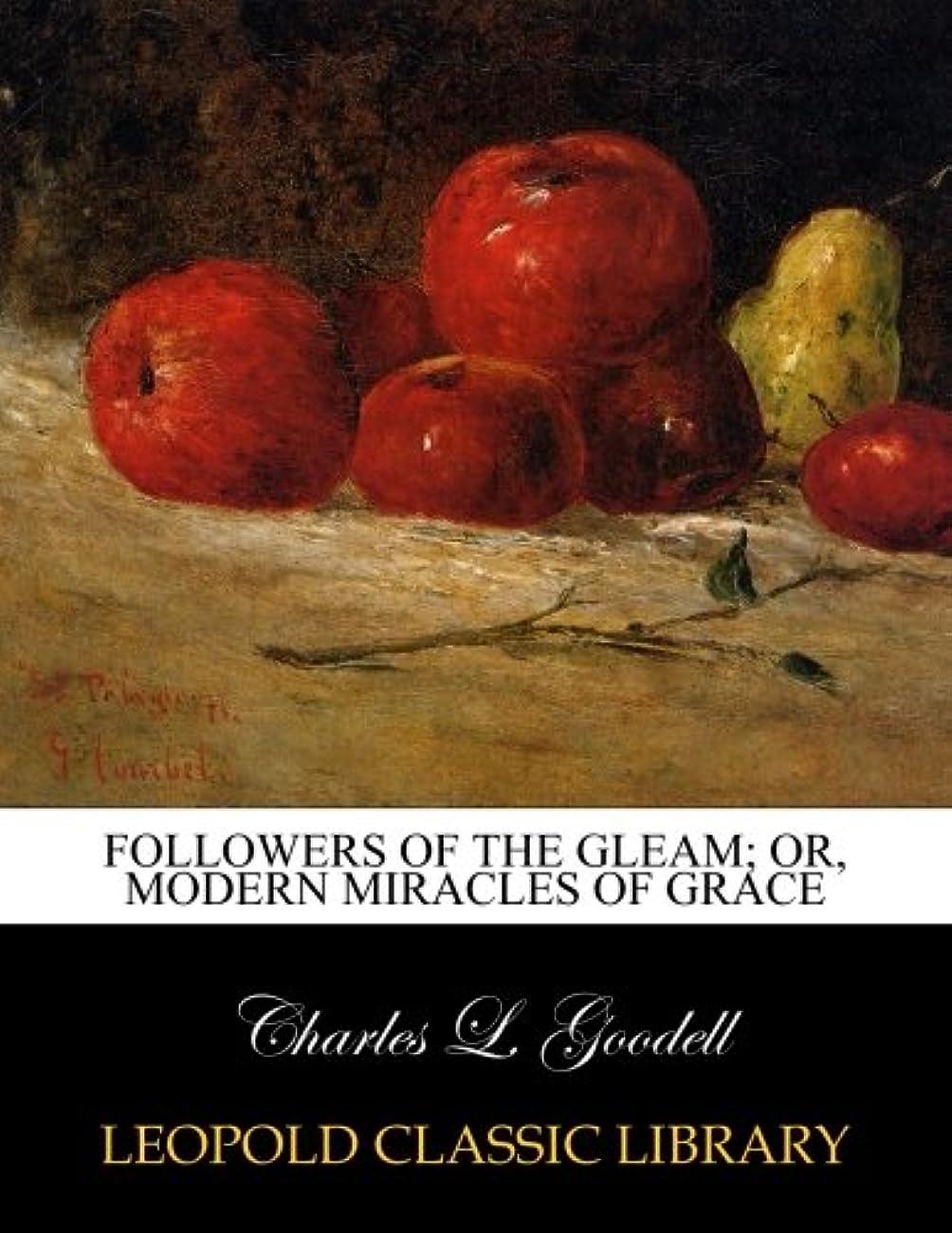 ヒューバートハドソン許容回復するFollowers of the gleam; or, Modern miracles of grace