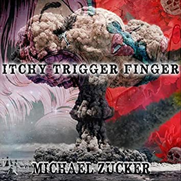 Itchy Trigger Finger