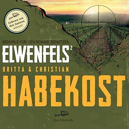Schorle für den Scharfschützen (Elwenfels 2) Titelbild