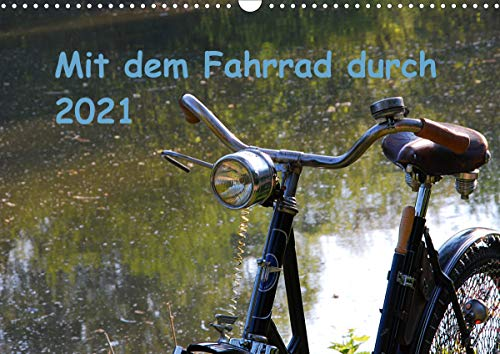Mit dem Fahrrad durch 2021 (Wandkalender 2021 DIN A3 quer)