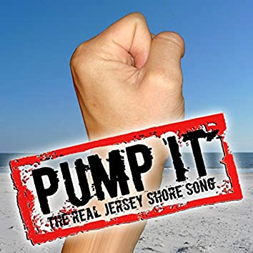 Pump It - The Real Jersey Shore Song