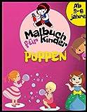 Puppen Malbuch für Kinder ab 3-6 jahre: Prinzessinnen, Kleider, Babypuppen, Kleidung und vieles mehr, damit Mädchen kritzeln und färben können. Aufgabenheft für Mädchen.