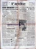 AUBE (L') [No 3602] du 18/08/1948 - ACCORD GOUVERNEMENT - C.G.A. POUR LA DEFENSE DU...