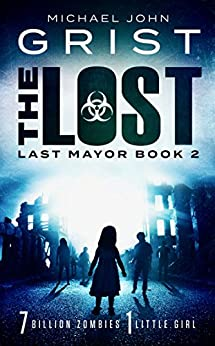 The Lost: Post Apocalyptic Survival Fiction (Last Mayor Book 2) by [Michael John Grist]