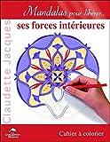Mandalas pour libérer... ses forces intérieures