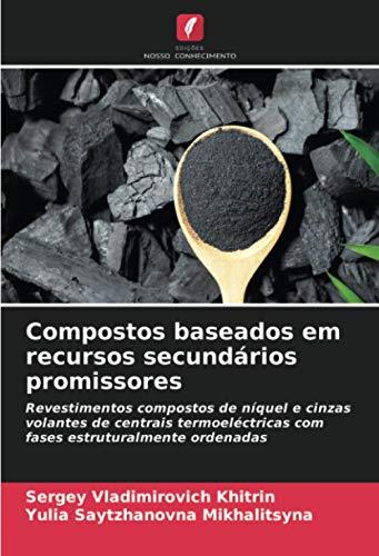 Compostos baseados em recursos secundários promissores: Revestimentos compostos de níquel e cinzas volantes de centrais termoeléctricas com fases estruturalmente ordenadas