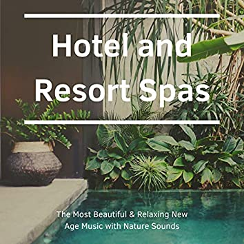 Hotel and Resort Spas: The Most Beautiful & Relaxing New Age Music with Nature Sounds