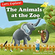 The Animals at the Zoo: An Illustrated Rhyming Picture Book About Animals for Kids Age 2-5 (Let's Explore)