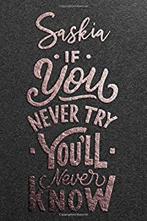 Saskia If You Never Try You Never Know: Motivational To Do Checklist Notebook / Journal Gifts for Daily Task Planner & Tim...