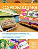 The Complete Photo Guide to Cardmaking: More than 800 Large Color Photos...