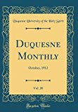 Duquesne Monthly, Vol. 20: October, 1912 (Classic Reprint)