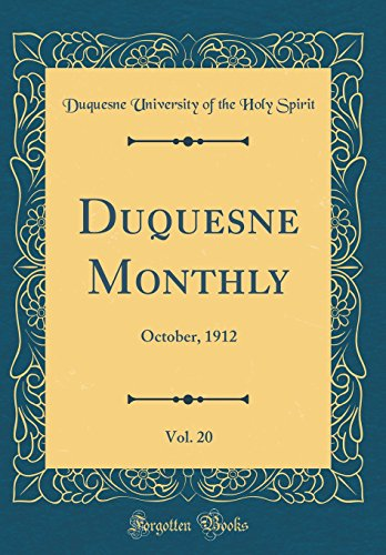 Duquesne Monthly, Vol. 20: October, 1912 (Classic Reprint)