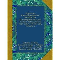 Algemeine Kirchengeschichte: Enthaelt Die Kirchengeschichte Des Vierten Jahrhunderts Vom Jahre 336 Bis 364, Volume 6