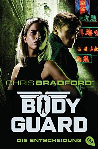 Bodyguard - Die Entscheidung (Die Bodyguard-Reihe 6)
