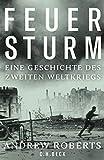 'Feuersturm: Eine Geschichte des Zweiten Weltkriegs' von Andrew Roberts