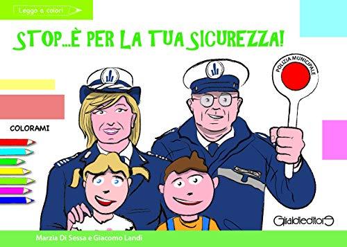 Di Sessa Marzia / Landi Giacomo - Stop... E' Per La Tua Sicurezza! (1 BOOKS)