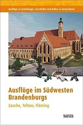 Ausflüge im Südwesten Brandenburgs: Zauche, Teltow, Fläming