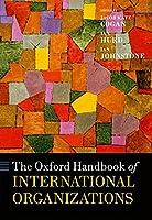 The Oxford Handbook of International Organizations (Oxford Handbooks)