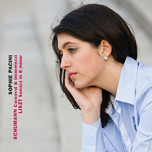 シューマン : 謝肉祭 op.9、6つの間奏曲 op.4   リスト : ピアノ・ソナタ ロ短調 (Schumann : Carnaval & Intermezzi, Liszt : Sonata B minor / Sophie Pacini) [輸入盤