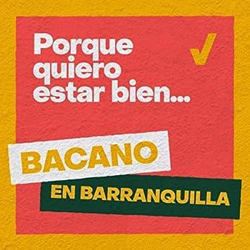 Porque Quiero Estar Bien (Bacano en Barranquilla)