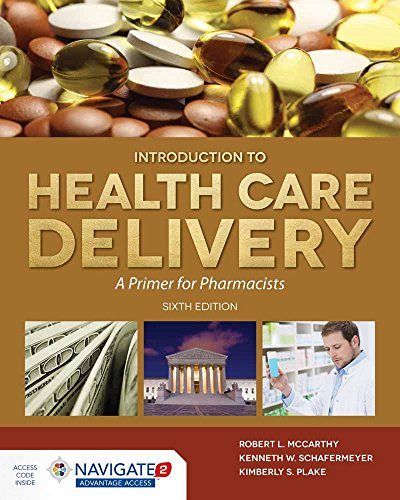 Compare Textbook Prices for McCarthy's Introduction to Health Care Delivery: A Primer for Pharmacists: A Primer for Pharmacists 6 Edition ISBN 9781284094107 by Plake, Kimberly S.,Schafermeyer, Kenneth W.,McCarthy, Robert L.
