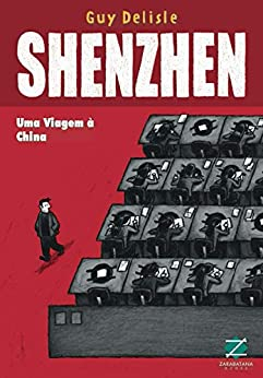 Shenzhen: uma viagem à China (Portuguese Edition) by [Guy Delisle, Claudio R. Martini]