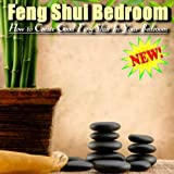 How To Create Good Feng Shui In Your Bedroom - Part 5