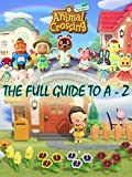Animal Crossing New Horizons Official Full Guide - A-Z Walkthrough - Tips & Tricks and More! (English Edition)