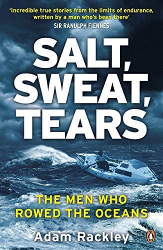 Salt, Sweat, Tears: The Men Who Rowed the Oceans (English Edition) 🔥