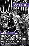 Paolo Uccello, le premier des surréalistes ?: De l'obsession de la perspective à la tentation fantastique (Artistes(56)) (French Edition)
