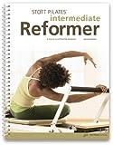 STOTT PILATES: Intermediate Reformer, Second Edition