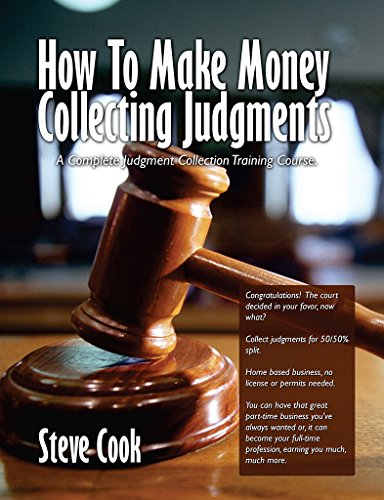 How To Make Money Collecting Judgments: Becoming A Professional Judgment Collector And Recovery Processor (English Edition)