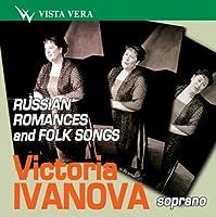 Russian Romances and Songs - Victoria Ivanova, soprano