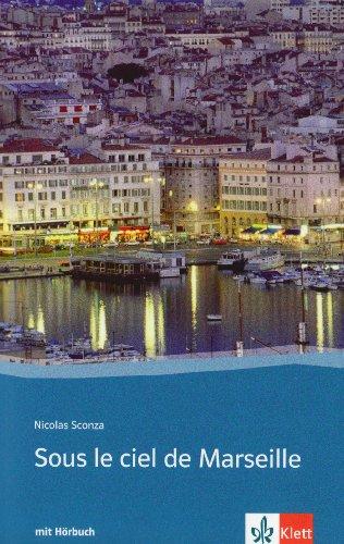 Sous le ciel de Marseille: Buch mit Audio-CD. Französische Lektüre für das 4. Lernjahr