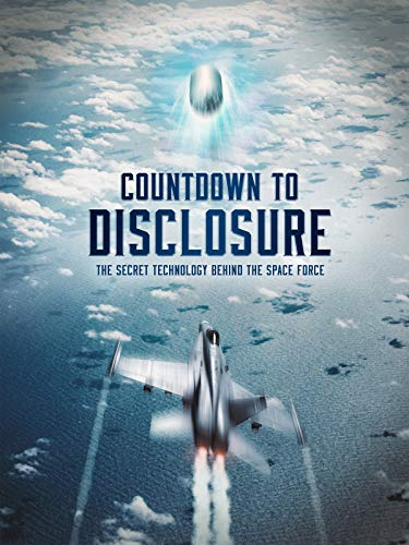 Countdown to Disclosure: The Secret Technology Behind the Space F