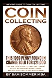 Coin Collecting - Newbie Guide To Coin Collecting: The ABC's Of Collecting - Including Gold, Silver and Rare...