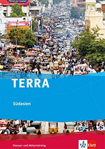 TERRA Südasien. Ausgabe ab 2017: Trainingsheft Klausur- und Abiturtraining Klasse 10-13