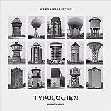 Bernd & Hilla Becher. Typologien industrieller Bauten...