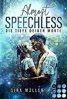 Almost Speechless. Die Tiefe deiner Worte: Romance fuer Fans von Academy-Liebesromanen und Bad Boy Love