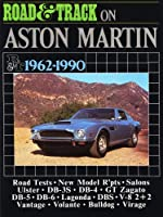 """""""Road and Track"""" on Aston Martin 1962-1990: A collection of road tests, model reports and driving impressions. Models covered:Ulster, Prototypes, DB-3S Coupe, BD-4, GT Zagato B-5, DB-6, Lagonda, DBS, V8 2+2, Vantage, Volante, and Bulldog (Brooklands Books Road Tests Series)"""
