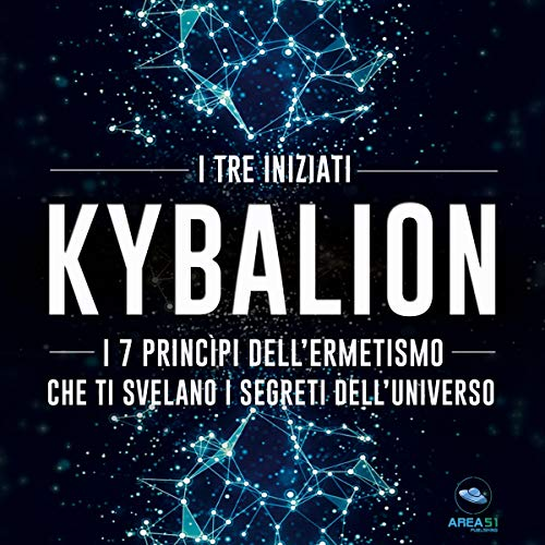 Kybalion: I 7 princìpi dell'ermetismo che ti svelano i segreti dell'universo Titelbild