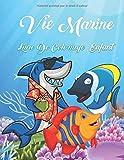 Vie Marine Livre De Coloriage Enfant: Mes coloriages de rêve,Des heures de coloriages amusants avec des dessins dees Animaux De L'océan, Les Créatures ... coloriage pour enfants de 4 à 8 ans