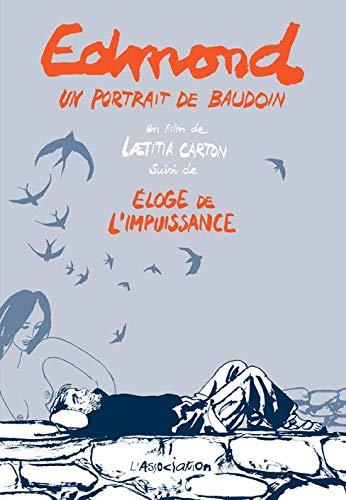Edmond, un portrait de Baudouin & Éloge de l'impuissance