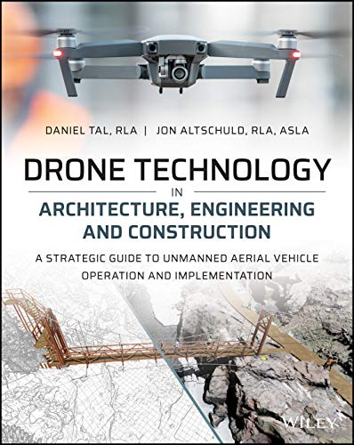 Drone Technology in Architecture, Engineering and Construction: A...