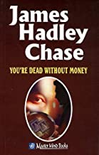 YOU'RE DEAD WITHOUT MONEY